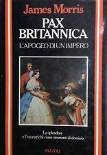 PAX BRITANNICA  di James Morris - Rizzoli 1983