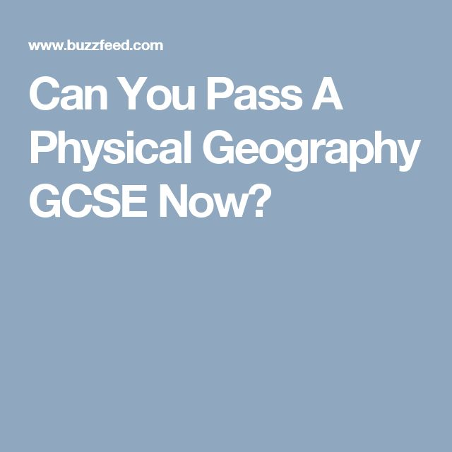 Can You Pass A Physical Geography GCSE Now?