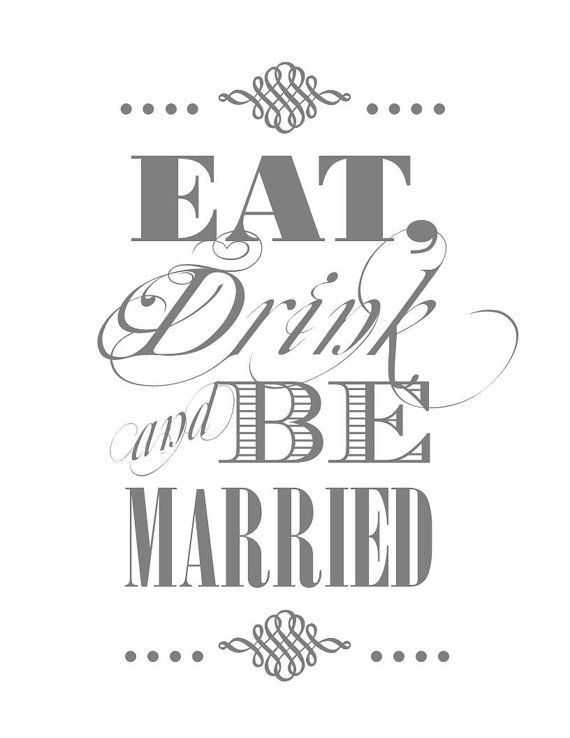 Eat Drink and Be Married Printable