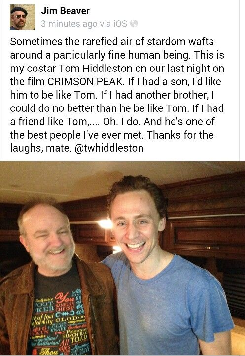 Jim Beaver about Tom Hiddleston I love them both, very much. Jim is such an amazing actor and father! I can't wait to see this film!