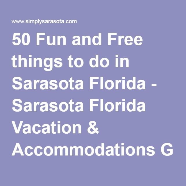 50 Fun and Free things to do in Sarasota Florida - Sarasota Florida Vacation & Accommodations Guide