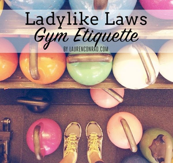 """the gym etiquette tips everyone should follow: """"If I wouldn't wear it in front of my parents, I wouldn't wear it to the gym."""""""