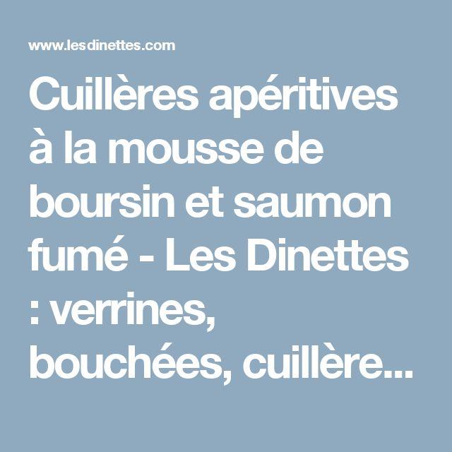 Cuillères apéritives à la mousse de boursin et saumon fumé - Les Dinettes : verrines, bouchées, cuillères, tapas, wrap...