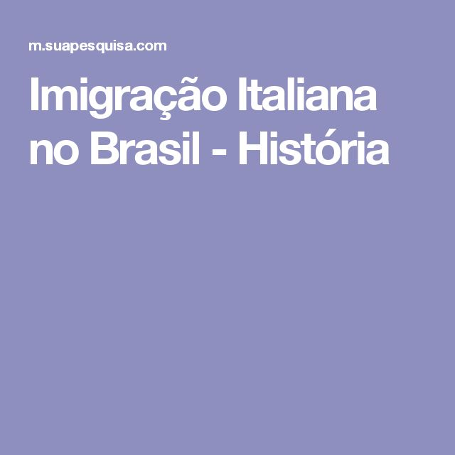Imigração Italiana no Brasil - História
