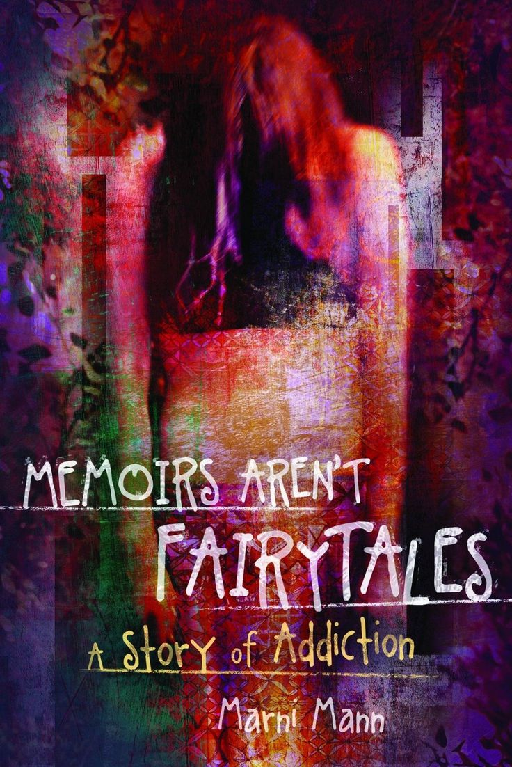 Memoirs Arent Fairytales A Story Of Addiction The Memoir Series, By Marni  Mann ($299