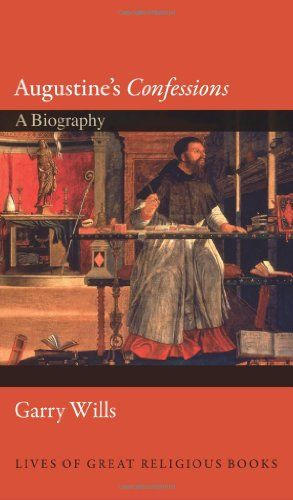 """Augustine's """"Confessions"""": A Biography (Lives of Great Religious Books)"""