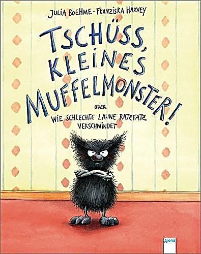 Tschüss, kleines Muffelmonster!, Julia Boehme, Franziska Harvey
