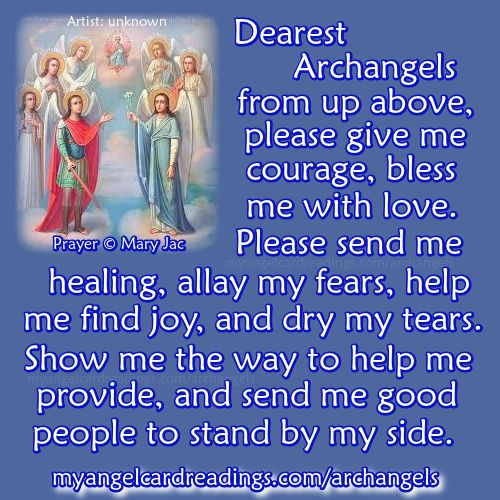 THE ARCHANGEL PRAYERS     To help you communicate with the Archangels   For the prayers to Archangel Michael CLICK HERE ➡   http://www.myangelcardreadings.com/michael    For the Archangel Raphael Healing Prayer CLICK HERE ➡   http://www.myangelcardreadings.com/raphael    For the Archangel Chamuel Soulmate Prayer - the prayer for true love, CLICK HERE ➡   http://www.myangelcardreadings.com/chamuel    For the Archangel Azrael Prayer - for restful sleep CLICK HERE ➡   http://w