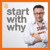 Start With Why podcast (nested Whys)