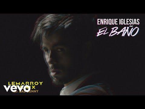 Letras: EL BAÑO (Lemarroy Remix) - Enrique Iglesias ft. Bad Bunny