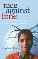 Race Against Time - Stephen Lewis If you aren't outraged after reading this, you have a serious problem!