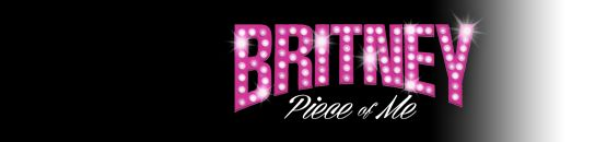 Britney Spears! 2 year residency at Planet Hollywood in VEGAS! This is what I am doing for my bday!