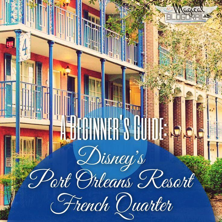 The Magical Blogorail: Beginner's Guide: Disney's Port Orleans Resort - French Quarter