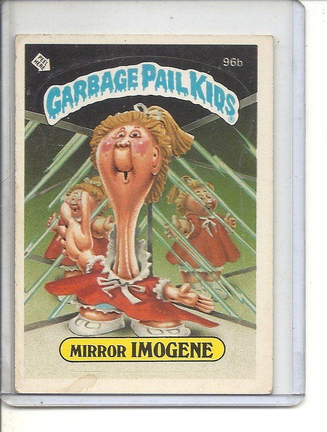 B 2 1986 Garbage Pail Kids 96b Mirror Imogene Garbage Pail Kids Garbage Pail Kids Cards Garbage