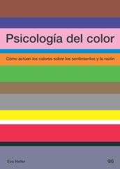 Psicología del color Cómo actúan los colores sobre los sentimientos y la razón  Eva Heller