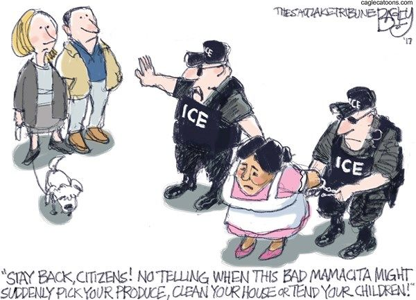 Pat Bagley - Salt Lake Tribune - Immigration Police - English - Immigration, ICE, immigration police, agents, illegals, illegal aliens, undocumented, jobs, low paying, work, ICE agents, border, wall, trump, nannies, expulsion, round up, hispanic, mexican, latinos, white privilege