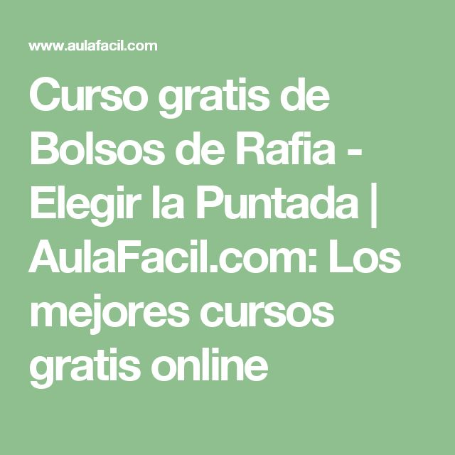 Curso gratis de Bolsos de Rafia - Elegir la Puntada   AulaFacil.com: Los mejores cursos gratis online