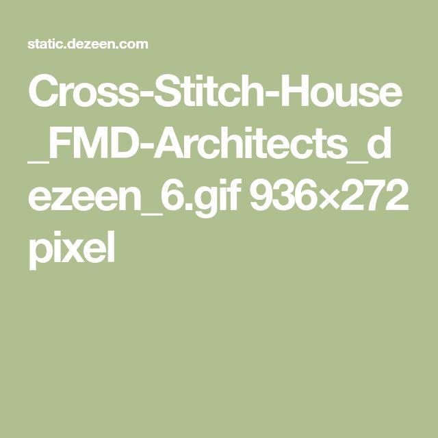 Cross-Stitch-House_FMD-Architects_dezeen_6.gif 936×272 pixel