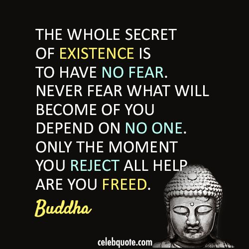 Buddha Quote (About brave, confidence, existence, fear ...