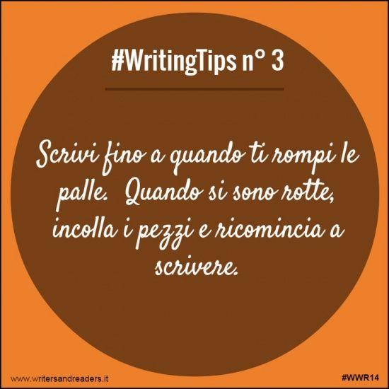 Scrivi fino a quando ti rompi le palle.  Quando si sono rotte, incolla i pezzi e ricomincia a scrivere. #writingtips