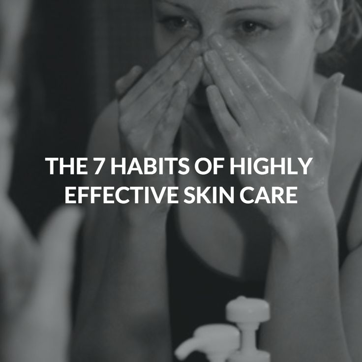 THE 7 HABITS OF HIGHLY EFFECTIVE SKIN CARE #skin #care #health #takecare