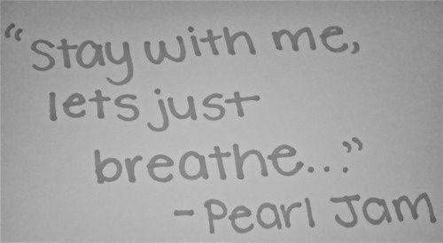 """""""Just Breathe,"""" Pearl Jam lyrics"""