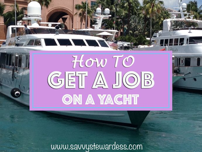 Learn how I got a job on a Yacht and became a Super Yacht Stewardess in one week!
