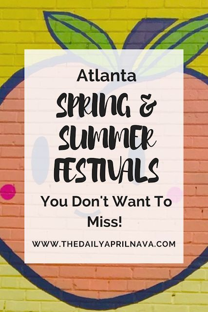 Atlanta Spring and Summer Festivals You Don't Want To Miss