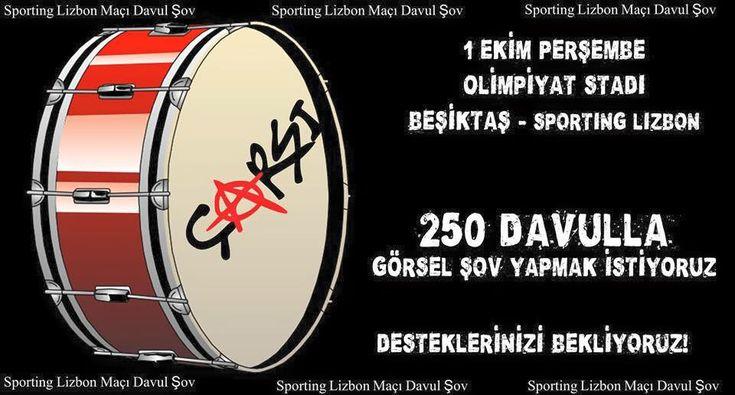 Beşiktaş Lizbon Maçında Davul Şov Yapılacak, Durumu iyi olan arkadaşlarımız destek olursa seviniriz.