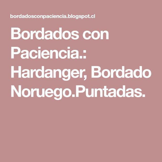 Bordados con Paciencia.: Hardanger, Bordado Noruego.Puntadas.