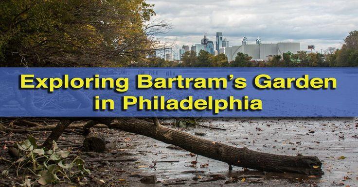 Exploring Philadelphia's Bartram's Garden North America's
