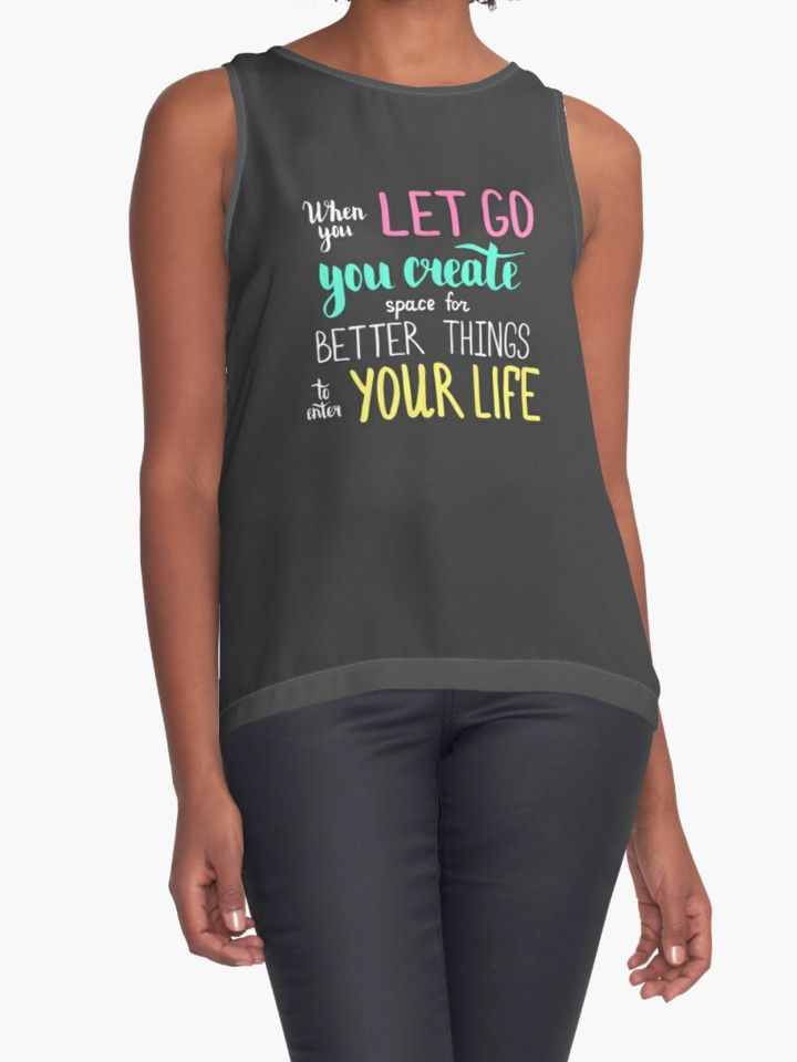 """""""When you let go you create space for better things to enter your life. Colofrul text on dark background."""" Contrast Tanks by kakapostudio 