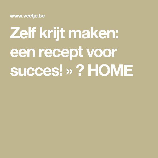 Zelf krijt maken: een recept voor succes! » ☞ HOME