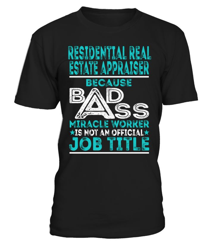 Residential Real Estate Appraiser - Badass Miracle Worker