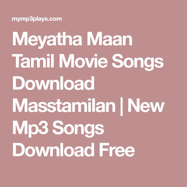 Meyatha Maan Tamil Movie Songs Download Masstamilan New