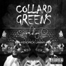 "Collard Greens - Schoolboy Q Feat. Kendrick Lamar By Kevin Goddard | 7 minutes ago Schoolboy Q releases his brand new single ""Collard Greens"", featuring Kendrick Lamar. The track is produced by THC and co-produced by Gwen Bunn. It is available for purchase on iTunes now!"