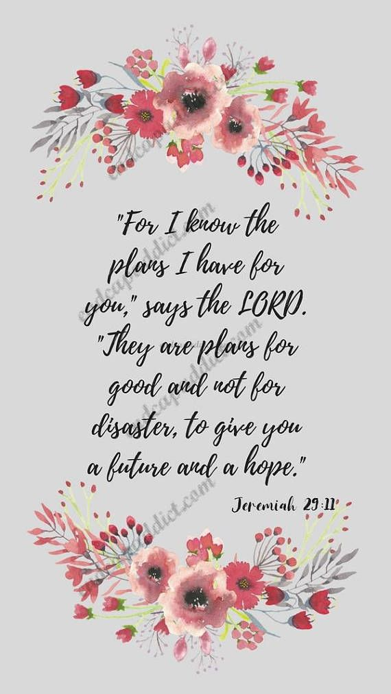 Floral Iphone Wallpaper Quote For I Know The Plans I Have For You Jeremiah 29 11