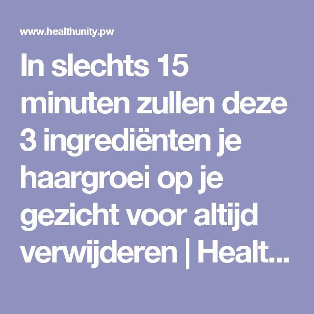 In slechts 15 minuten zullen deze 3 ingrediënten je haargroei op je gezicht voor altijd verwijderen | Health Unity