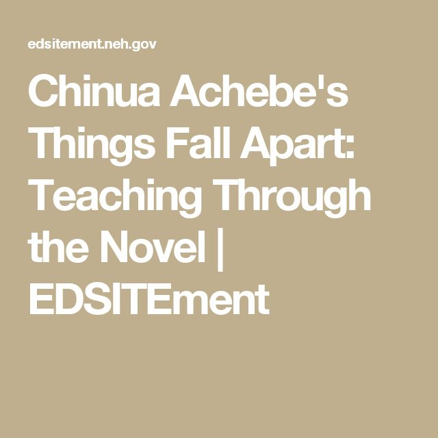 Chinua Achebe's Things Fall Apart: Teaching Through the Novel | EDSITEment