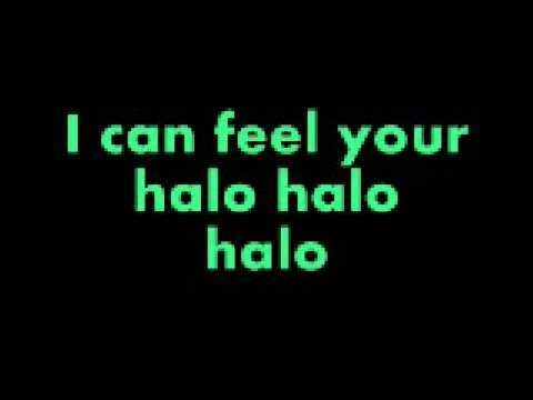 Beyoncé - Halo [with lyrics] ...Hit me like a ray of sun....I think I'm addicted to your light....