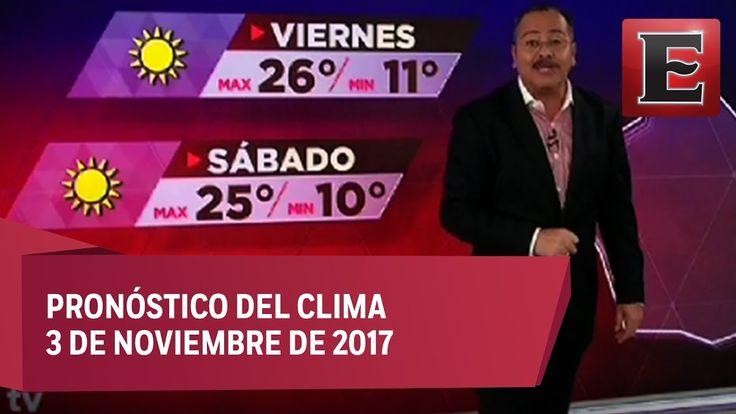 Clima para hoy 3 de noviembre de 2017