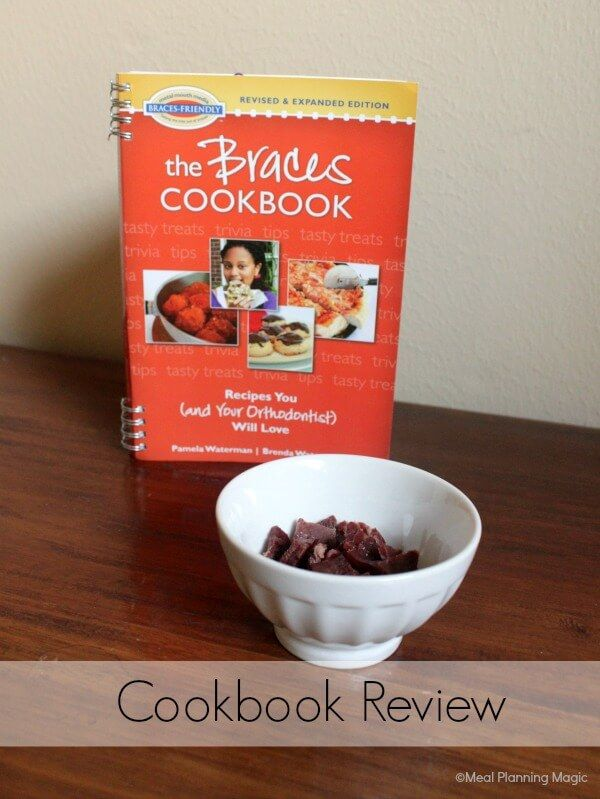 If You Have Braces Finding Friendly Food Can Be A Challenge The Cookbook Takes Out Lot Of Guesswork With Recipes Tips And More