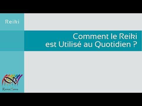 Vidéo Reiki : Comment le Reiki est utilisé au quotidien - Reiki Expert - YouTube