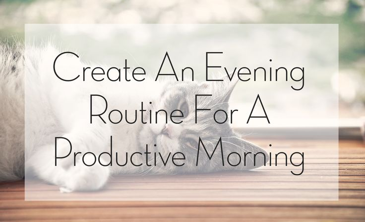 Do you have an evening routine that you follow? Having one might make your mornings a whole lot easier and more productive.