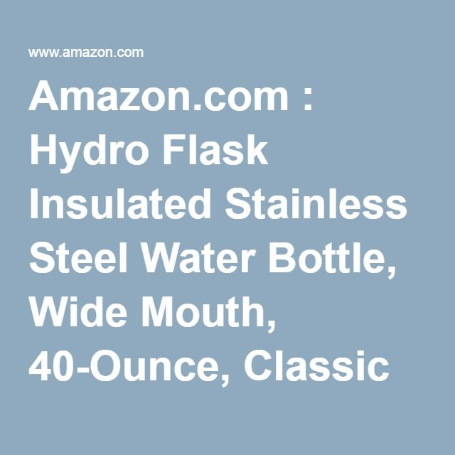 Amazon.com : Hydro <em>спрей из соли для волос своими руками</em> Flask <i>соли</i> Insulated Stainless Steel Water Bottle, Wide Mouth, 40-Ounce, Classic Stainless : Sports Water Bottles : Sports &amp; Outdoors