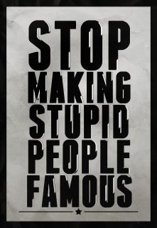 Stop making stupid people famous! (Psst...you really DON'T have to follow what the media feeds you...): Miley Cyrus, People Famous, Justin Bieber, Paris Hilton, Quotes, Funny, Honey Boos Boos, Lamborghini, Stupid People