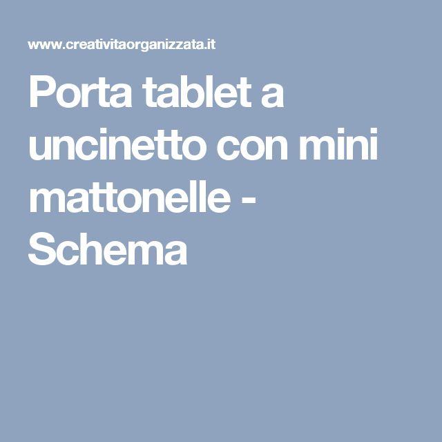 Porta tablet a uncinetto con mini mattonelle - Schema