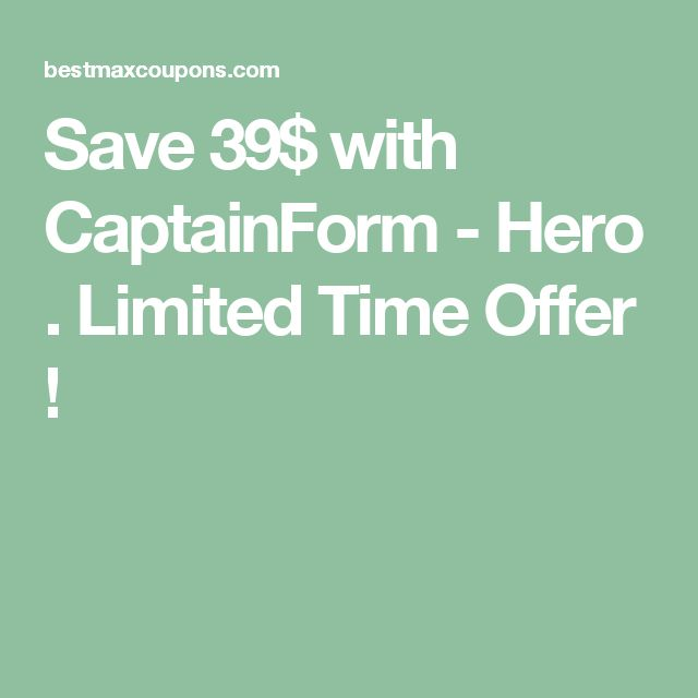 Save 39$ with CaptainForm - Hero . Limited Time Offer !