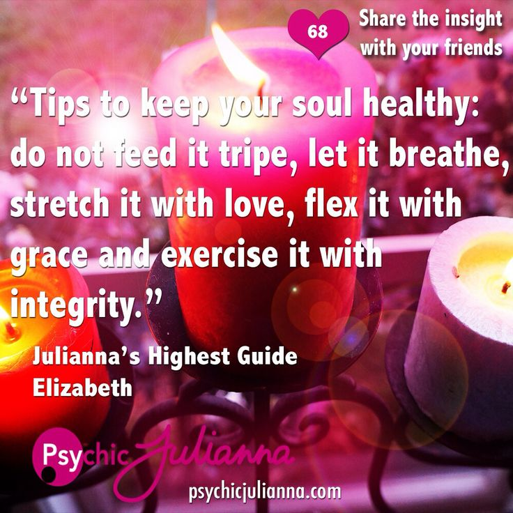 How do you keep your soul healthy? Xx