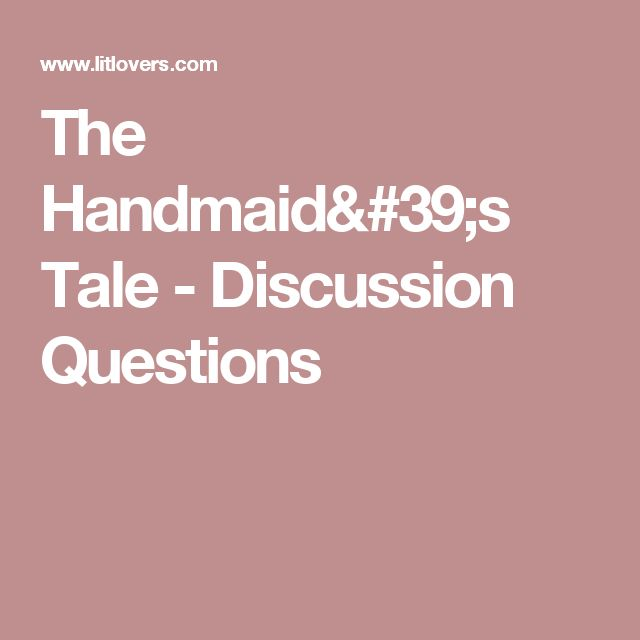 The Handmaid's Tale - Discussion Questions